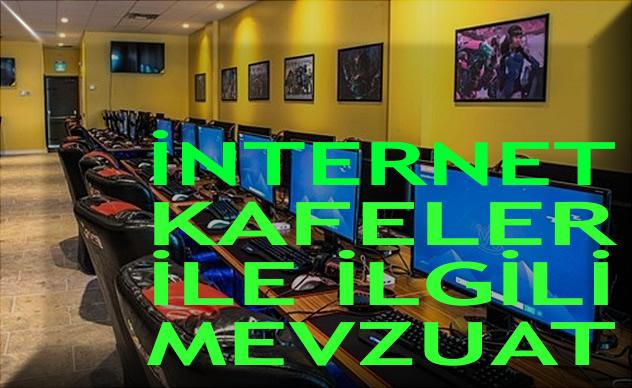 İnternet Kafeler ile ilgili mevzuat